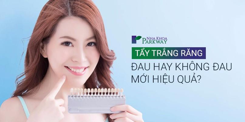 Tẩy trắng răng - Đau hay không đau mới hiệu quả?
