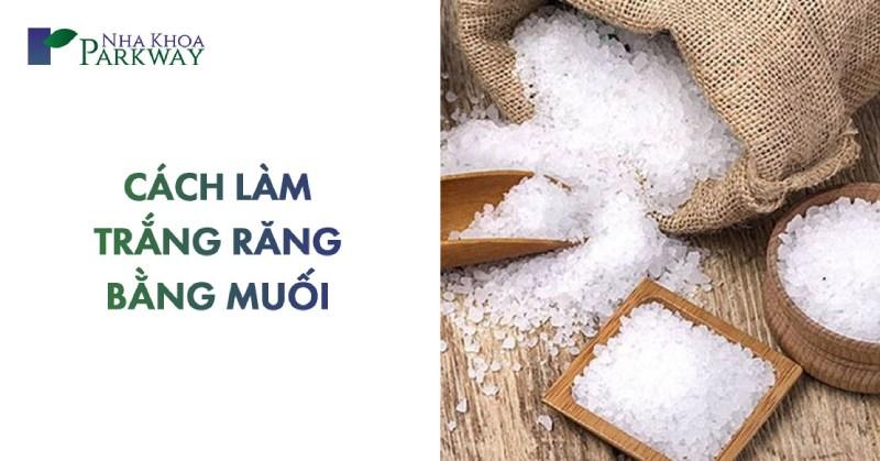 cách làm trắng răng bằng muối tại nhà