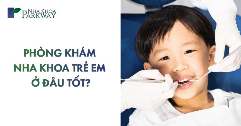 phòng khám nha khoa trẻ em ở đâu tại tphcm