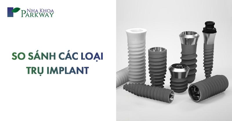 so sánh các trụ implant nào tốt nhất